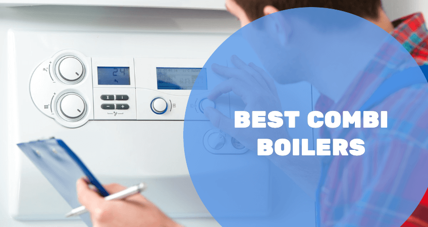 Best Combi Boilers for 2020