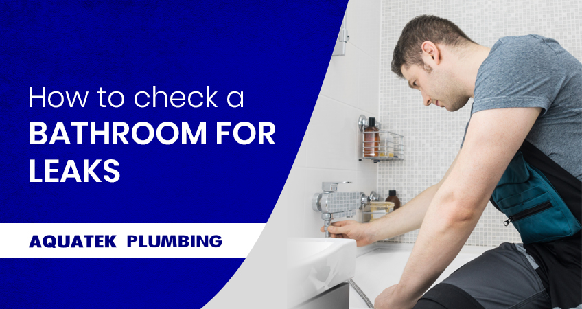 How to Check a Bathroom for Leaks