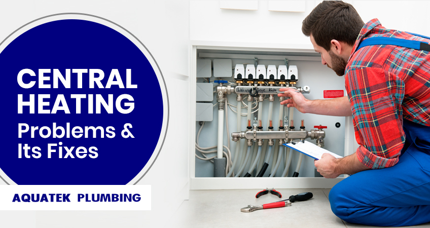 Common Central Heating Problems & How to Fix?