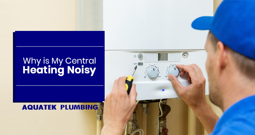 Why is My Central Heating Noisy?