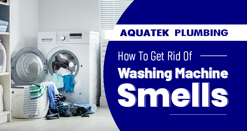 How To Get Rid Of Washing Machine Smells